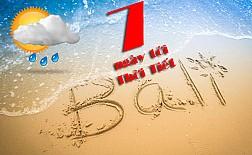 Thời tiết đảo Bali 7 ngày tới, Weather Bali next seven days